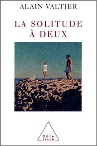 """""""La solitude à deux"""", Alain Valtier"""